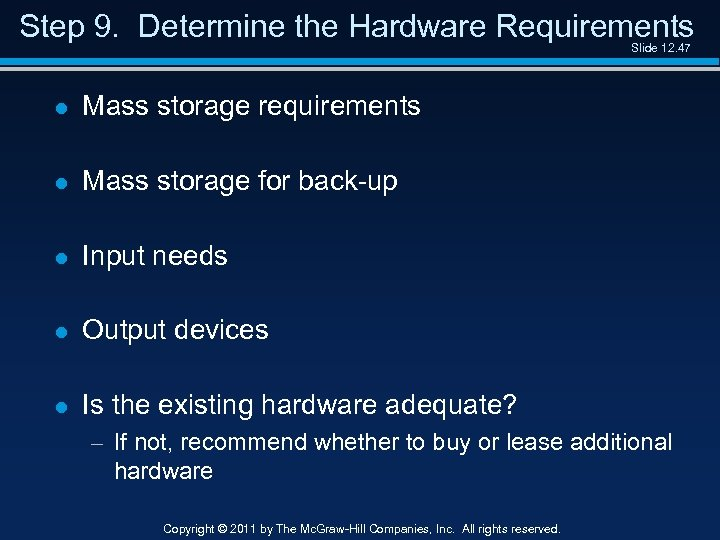 Step 9. Determine the Hardware Requirements Slide 12. 47 l Mass storage requirements l