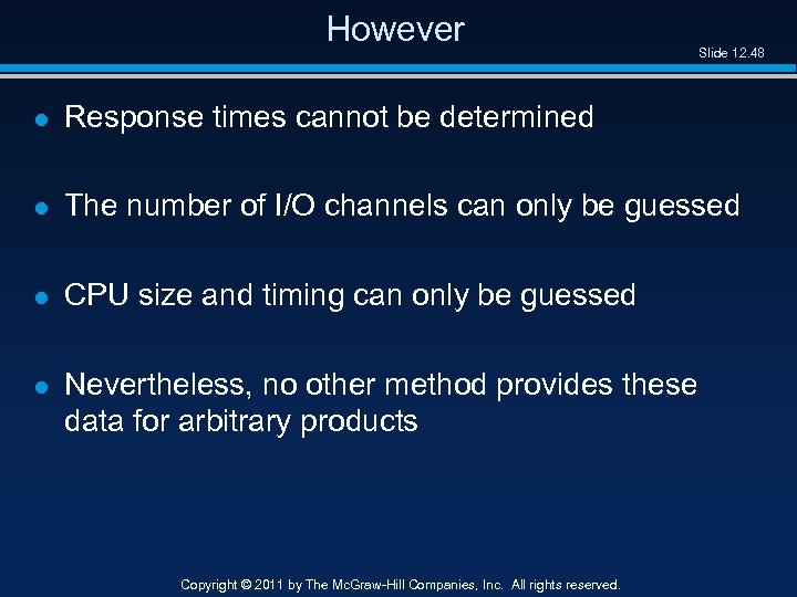 However Slide 12. 48 l Response times cannot be determined l The number of