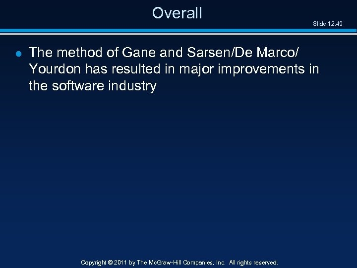 Overall l Slide 12. 49 The method of Gane and Sarsen/De Marco/ Yourdon has