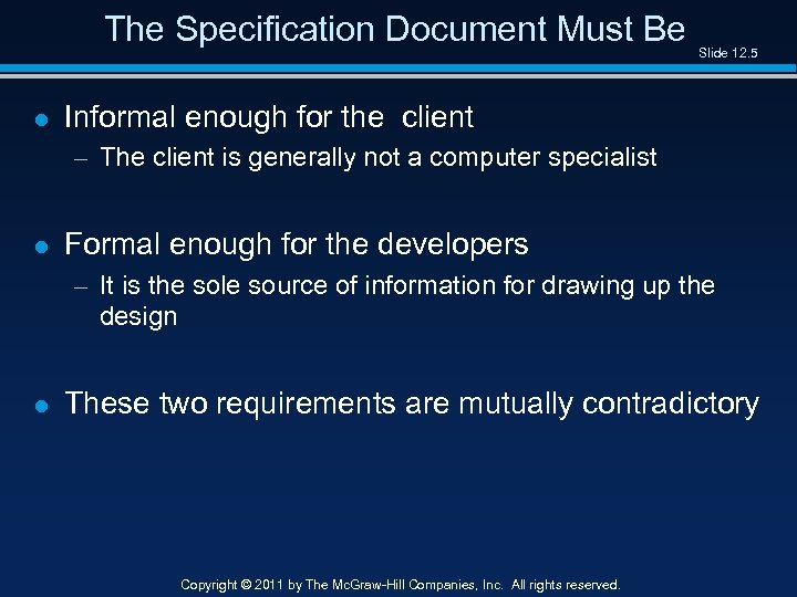 The Specification Document Must Be l Slide 12. 5 Informal enough for the client
