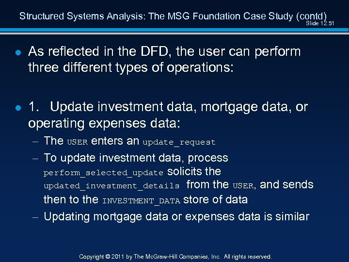 Structured Systems Analysis: The MSG Foundation Case Study (contd) Slide 12. 51 l As