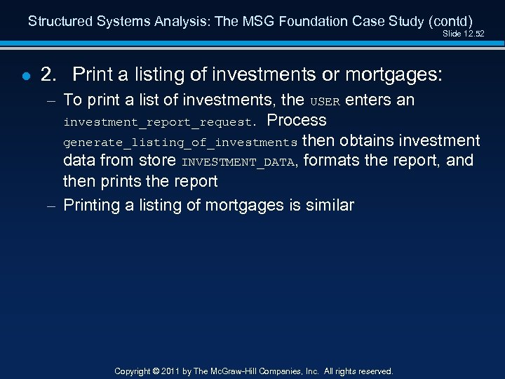Structured Systems Analysis: The MSG Foundation Case Study (contd) Slide 12. 52 l 2.