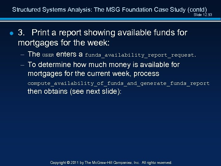 Structured Systems Analysis: The MSG Foundation Case Study (contd) Slide 12. 53 l 3.