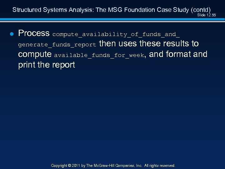 Structured Systems Analysis: The MSG Foundation Case Study (contd) Slide 12. 55 l Process