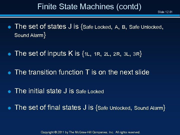 Finite State Machines (contd) Slide 12. 61 l The set of states J is