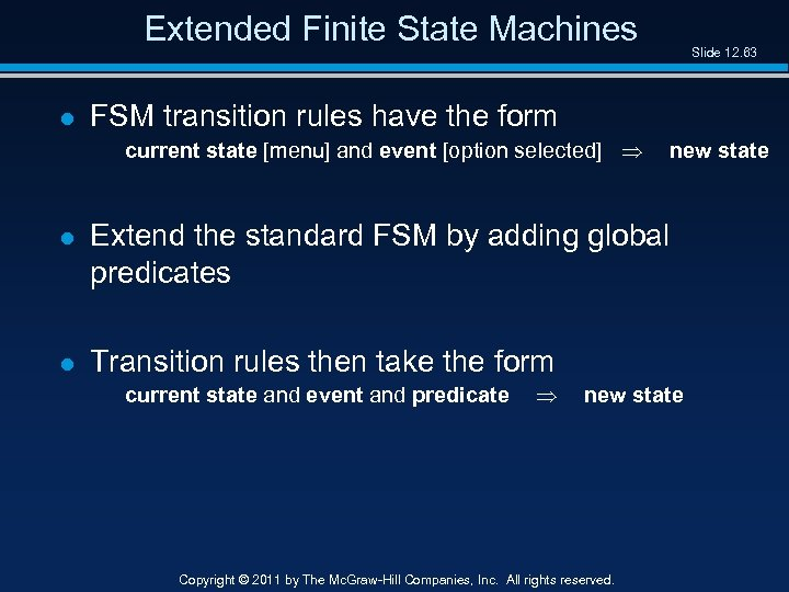 Extended Finite State Machines l Slide 12. 63 FSM transition rules have the form