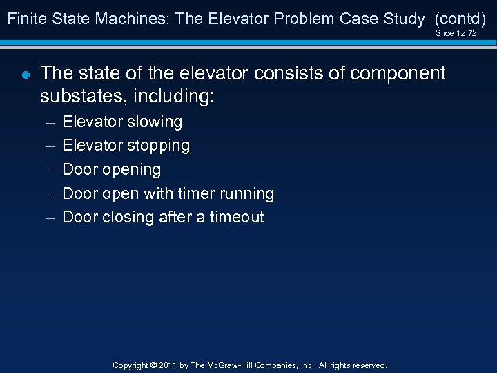 Finite State Machines: The Elevator Problem Case Study (contd) Slide 12. 72 l The
