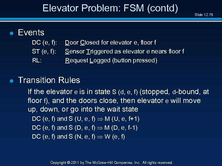 Elevator Problem: FSM (contd) l Events DC (e, f): ST (e, f): RL: l