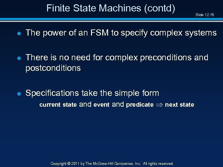 Finite State Machines (contd) Slide 12. 76 l The power of an FSM to