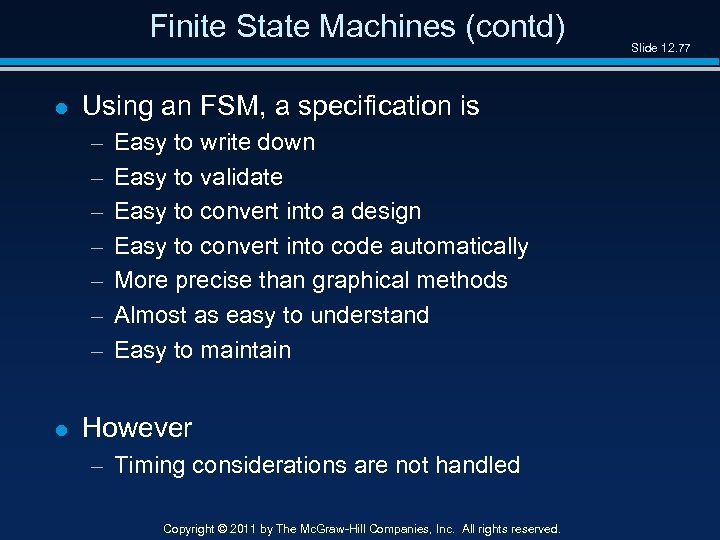 Finite State Machines (contd) l Using an FSM, a specification is – – –