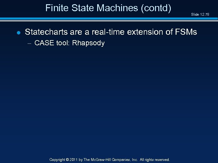 Finite State Machines (contd) l Slide 12. 78 Statecharts are a real-time extension of