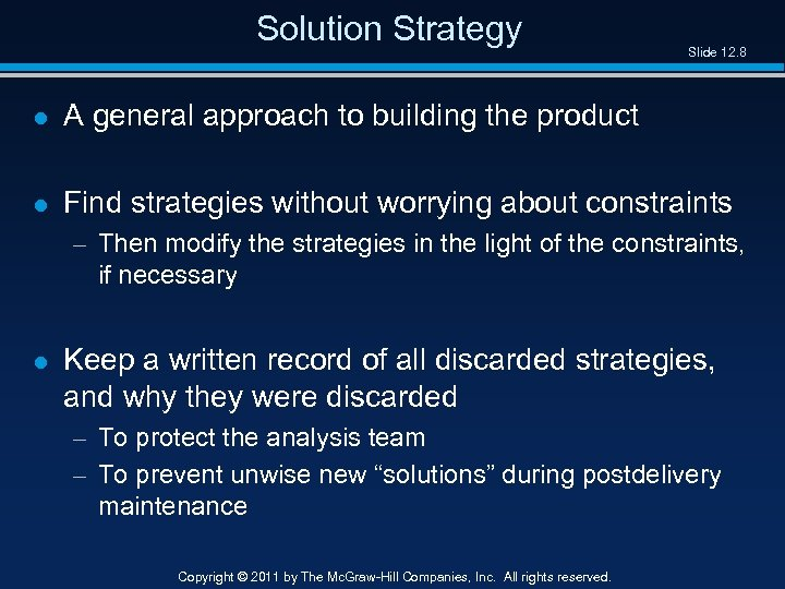 Solution Strategy Slide 12. 8 l A general approach to building the product l