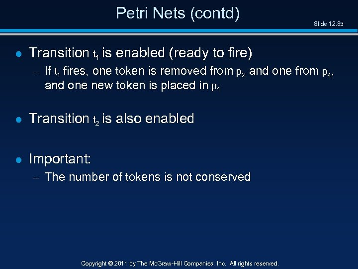 Petri Nets (contd) l Slide 12. 85 Transition t 1 is enabled (ready to