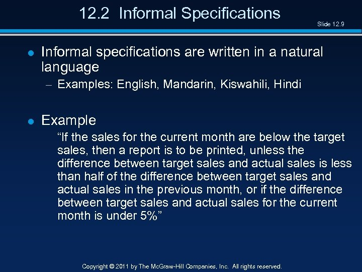 12. 2 Informal Specifications l Slide 12. 9 Informal specifications are written in a