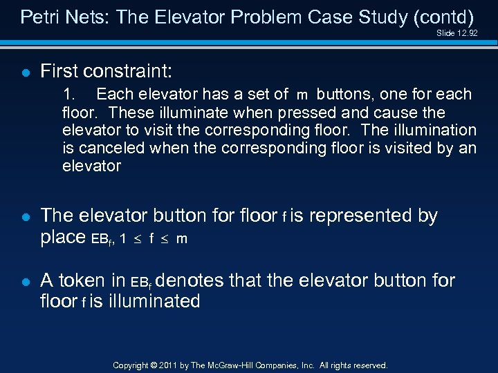 Petri Nets: The Elevator Problem Case Study (contd) Slide 12. 92 l First constraint: