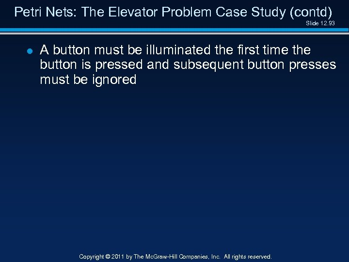 Petri Nets: The Elevator Problem Case Study (contd) Slide 12. 93 l A button