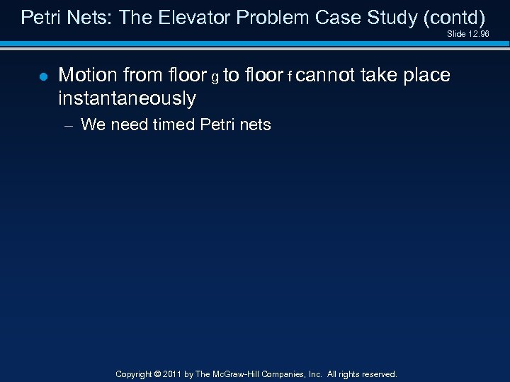 Petri Nets: The Elevator Problem Case Study (contd) Slide 12. 96 l Motion from