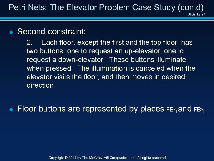 Petri Nets: The Elevator Problem Case Study (contd) Slide 12. 97 l Second constraint: