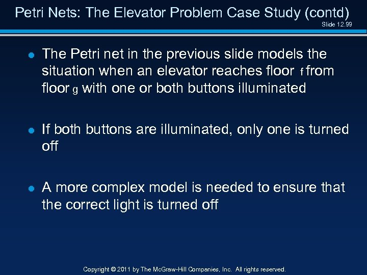 Petri Nets: The Elevator Problem Case Study (contd) Slide 12. 99 l The Petri