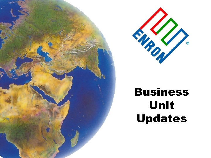 ® Business Unit Updates
