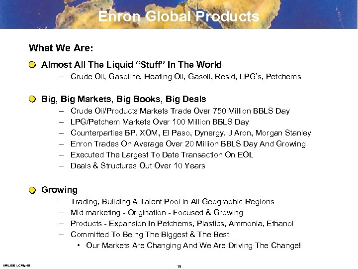 "Enron Global Products What We Are: Almost All The Liquid ""Stuff"" In The World"