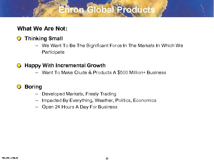 Enron Global Products What We Are Not: Thinking Small – We Want To Be