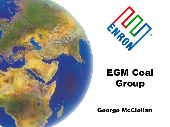 ® EGM Coal Group George Mc. Clellan
