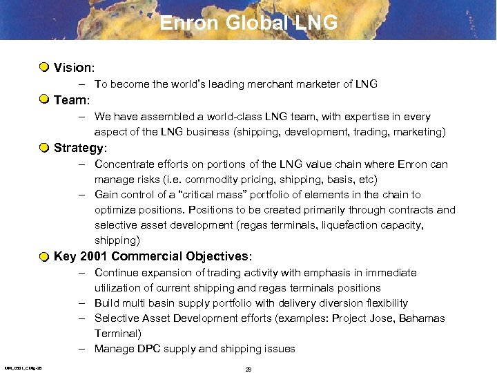 Enron Global LNG Vision: – To become the world's leading merchant marketer of LNG