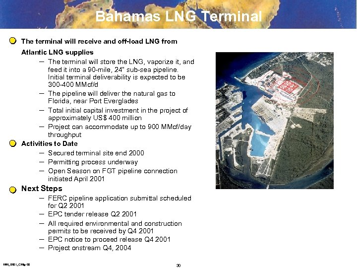 Bahamas LNG Terminal The terminal will receive and off-load LNG from Atlantic LNG supplies