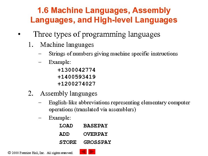 1. 6 Machine Languages, Assembly Languages, and High-level Languages • Three types of programming