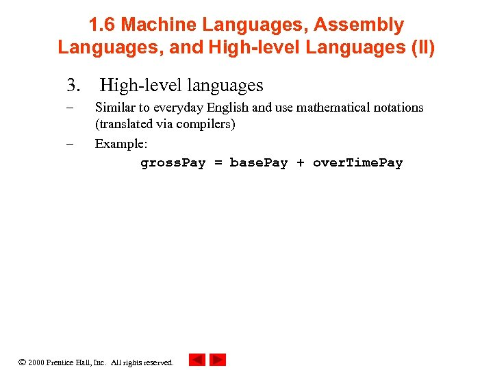 1. 6 Machine Languages, Assembly Languages, and High-level Languages (II) 3. High-level languages –