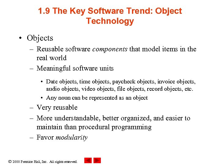 1. 9 The Key Software Trend: Object Technology • Objects – Reusable software components