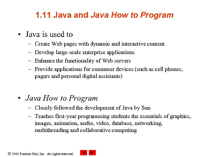 1. 11 Java and Java How to Program • Java is used to –