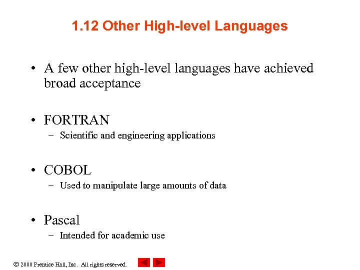 1. 12 Other High-level Languages • A few other high-level languages have achieved broad