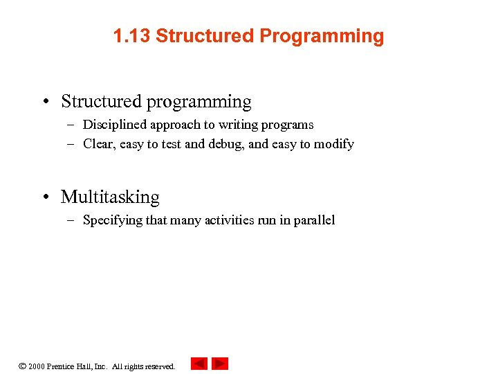 1. 13 Structured Programming • Structured programming – Disciplined approach to writing programs –