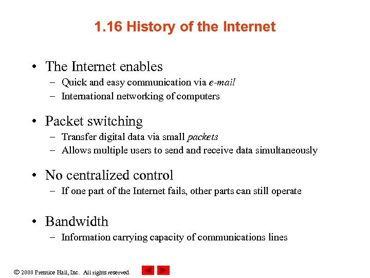 1. 16 History of the Internet • The Internet enables – Quick and easy