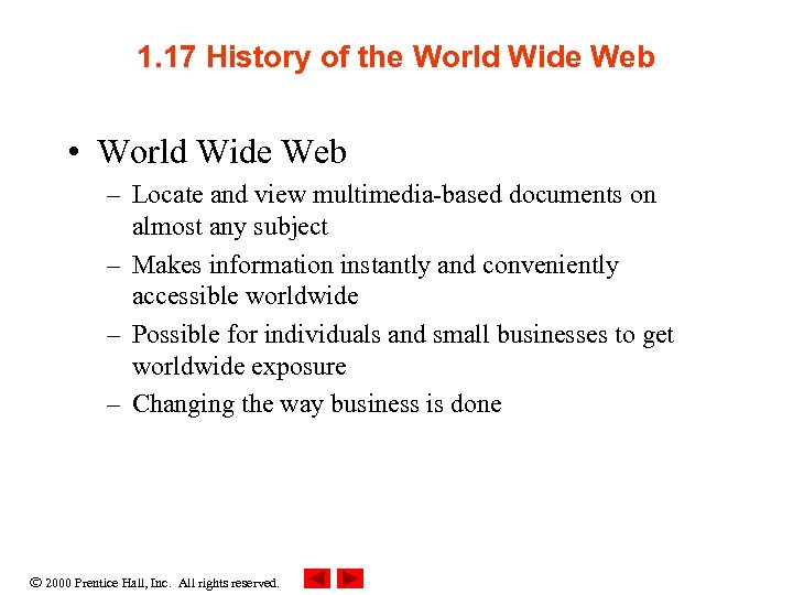 1. 17 History of the World Wide Web • World Wide Web – Locate