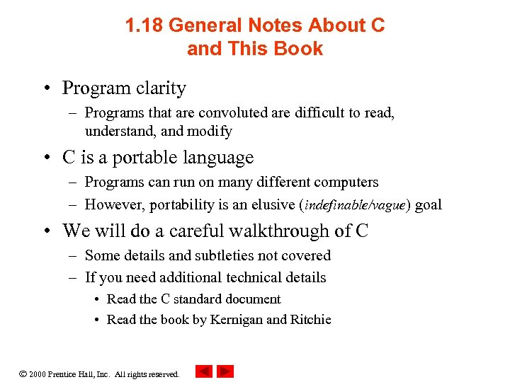 1. 18 General Notes About C and This Book • Program clarity – Programs