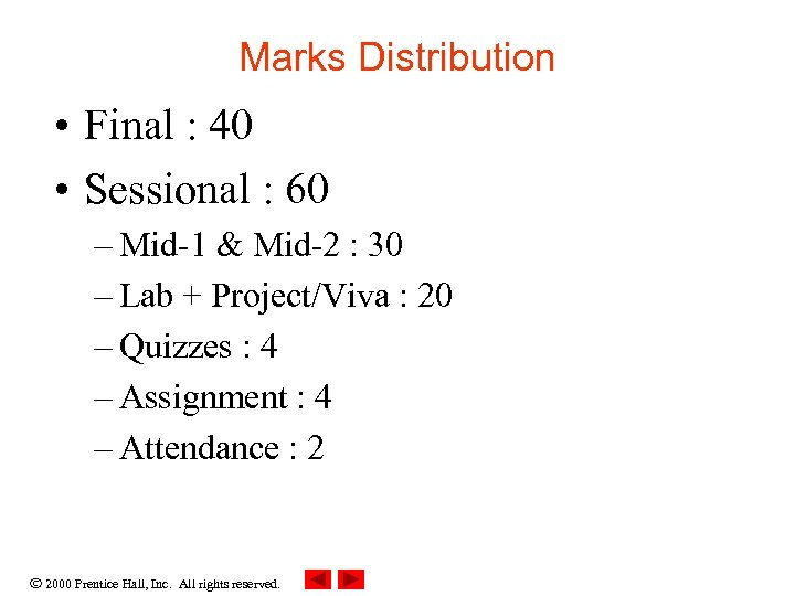 Marks Distribution • Final : 40 • Sessional : 60 – Mid-1 & Mid-2