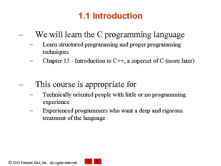 1. 1 Introduction – We will learn the C programming language – – –