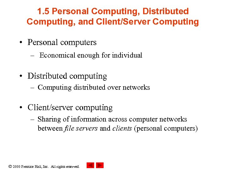 1. 5 Personal Computing, Distributed Computing, and Client/Server Computing • Personal computers – Economical