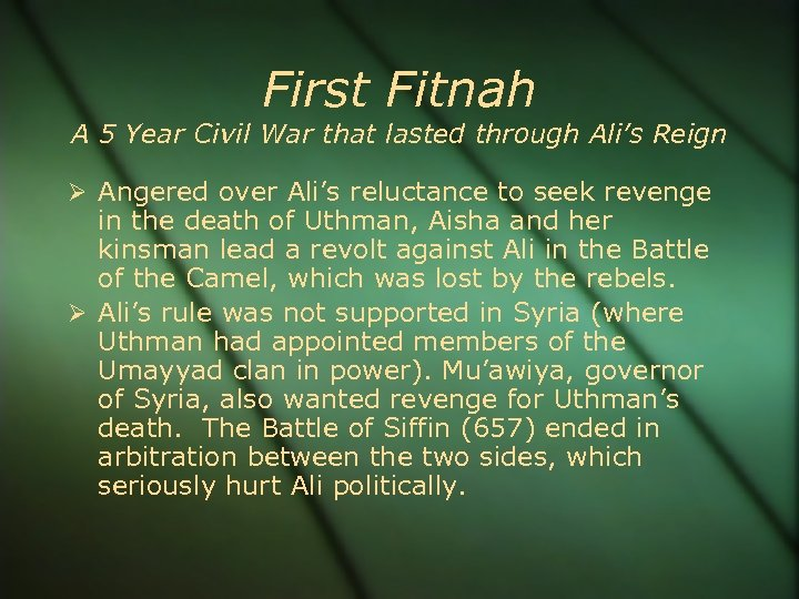 First Fitnah A 5 Year Civil War that lasted through Ali's Reign Angered over