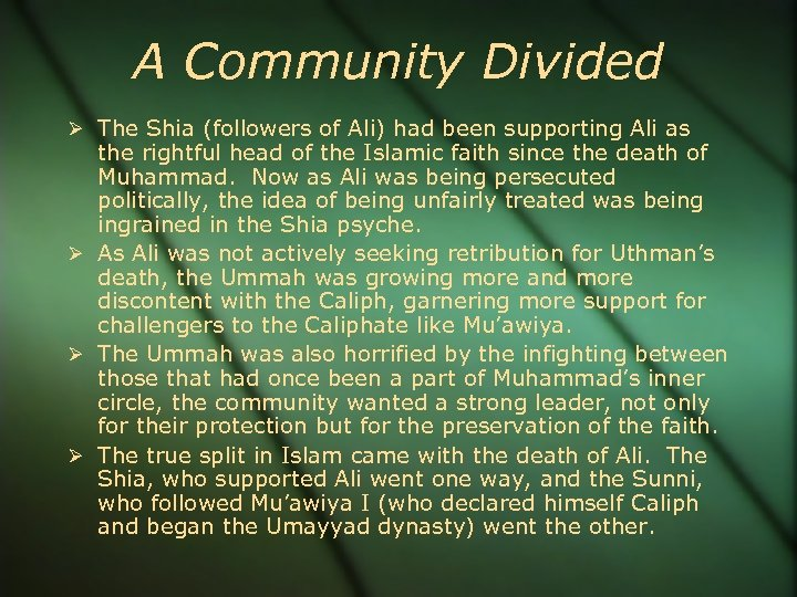 A Community Divided The Shia (followers of Ali) had been supporting Ali as the
