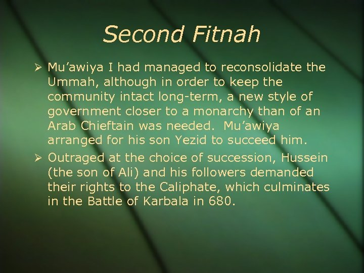 Second Fitnah Mu'awiya I had managed to reconsolidate the Ummah, although in order to
