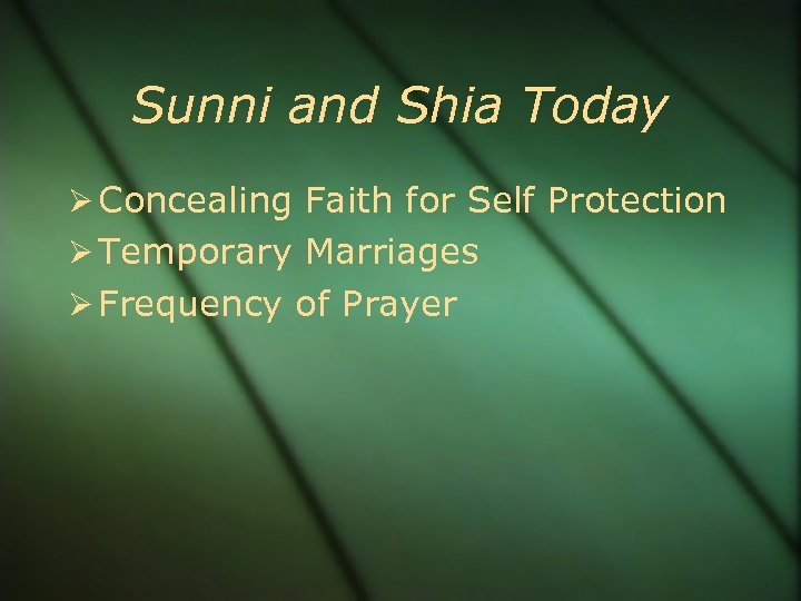 Sunni and Shia Today Concealing Faith for Self Protection Temporary Marriages Frequency of Prayer