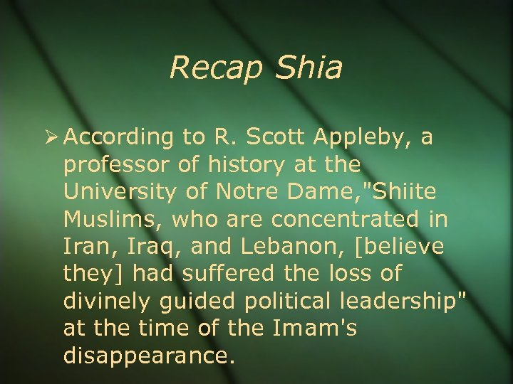 Recap Shia According to R. Scott Appleby, a professor of history at the University