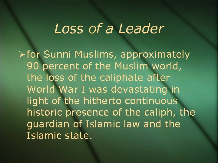 Loss of a Leader for Sunni Muslims, approximately 90 percent of the Muslim world,