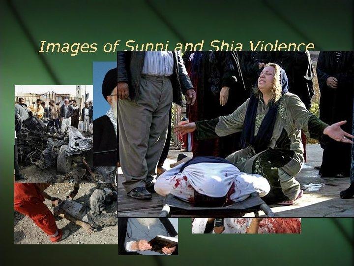Images of Sunni and Shia Violence