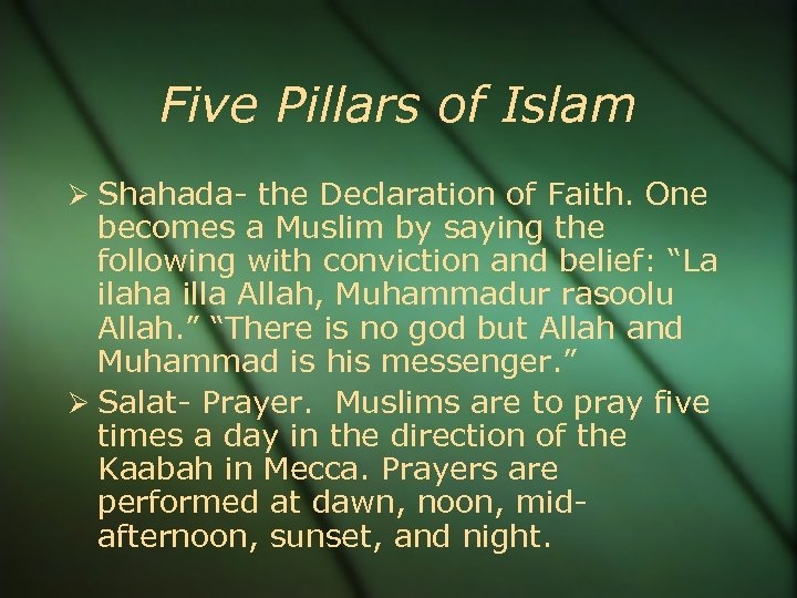 Five Pillars of Islam Shahada- the Declaration of Faith. One becomes a Muslim by