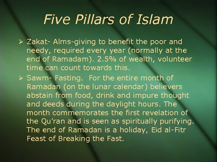Five Pillars of Islam Zakat- Alms-giving to benefit the poor and needy, required every